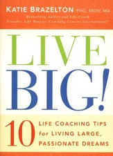 Live Big! 10 Life Coaching Tips for Living Large, Passionate Dreams - Slightly Imperfect