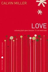 Fruit of the Spirit: Love: Cultivating Spirit-Given Character - eBook