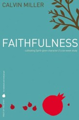 Fruit of the Spirit: Faithfulness: Cultivating Spirit-Given Character - eBook
