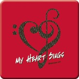 My Heart Sings Magnet