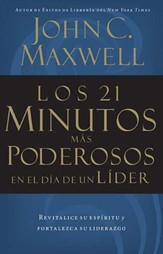 Los 21 Minutos Más Poderosos en el Día de un Líder  (The 21 Most Powerful Minutes in a Leader's Day)