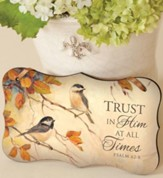 Trust In Him At All Times Mounted Print Plaque
