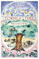 The King of the Trees Series #2: Torsils in Time,  A Christian Fantasy Series