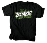 I'm A Zombie Shirt, Black, 3X Large