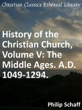 History of the Christian Church, Volume V: The Middle Ages. A.D. 1049-1294. - eBook