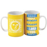 Sun, Arise, Shine, For Your Light Has Come Mug