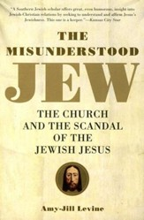 Misunderstood Jew: The Church and the Scandal of the Jewish Jesus
