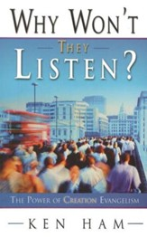 Why Won't They Listen:  The Power of Creation Evangelism