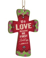 We Love Because He First Loved Us, Cross Car Charm