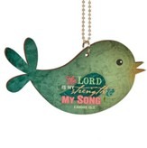 The Lord Is My Strength, Bird Car Charm