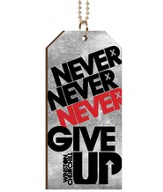 Never, Never, Never Give Up, Tag Car Charm, Black