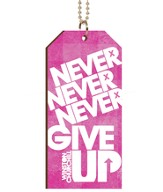 Never, Never, Never Give Up, Tag Car Charm, Pink