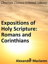Expositions of Holy Scripture: Romans and Corinthians - eBook