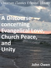 Discourse concerning Evangelical Love, Church Peace, and Unity - eBook