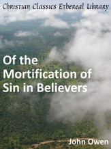 Of the Mortification of Sin in Believers - eBook