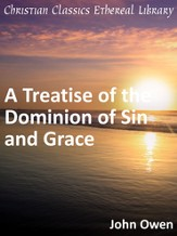 Treatise of the Dominion of Sin and Grace - eBook