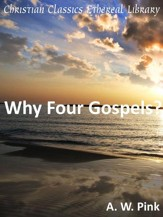 Why Four Gospels? - eBook