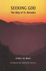 Seeking God: The Way of Saint Benedict