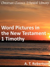 Word Pictures in the New Testament - 1 Timothy - eBook