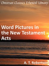 Word Pictures in the New Testament - Acts - eBook
