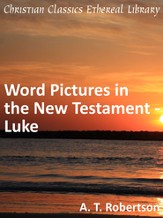 Word Pictures in the New Testament - Luke - eBook