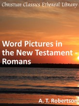 Word Pictures in the New Testament - Romans - eBook