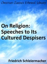 On Religion: Speeches to Its Cultured Despisers - eBook