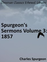 Spurgeon's Sermons Volume 3: 1857 - eBook