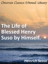 Life of Blessed Henry Suso by Himself. - eBook