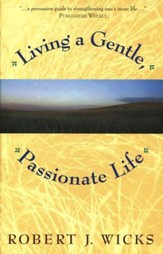 Living a Gentle, Passionate Life