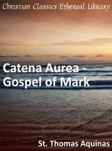 Catena Aurea - Gospel of Mark - eBook