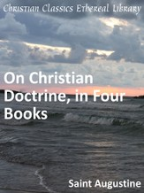 On Christian Doctrine, in Four Books - eBook