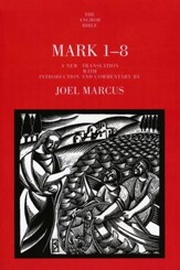 Mark 1-8: Anchor Yale Bible Commentary [AYBC]