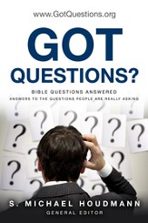 Got Questions?: Bible Questions Answered - Answers to the Questions People Are Really Asking - eBook