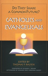 Catholics & Evangelicals:Do They Share a Common Future?
