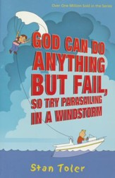 God Can Do Anything But Fail, So Try Parasailing in a Wind Storm