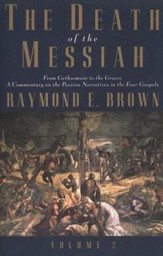 The Death of the Messiah: From Gethsemane to the Grave, Volume 2