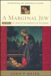 A Marginal Jew: The Roots of the Problem and the Person, Volume 1