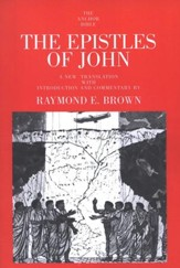 The Epistles of John: Anchor Yale Bible Commentary [AYBC]