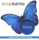 Baby Eyelike, Colors in the Natural World: Blue, Board Book
