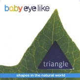 Baby Eyelike, Shapes in the Natural World: Triangle, Board Book
