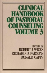 Clinical Handbook of Pastoral Counseling, Volume 3