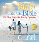Step into the Bible: 100 Bible Stories for Family Devotions - eBook