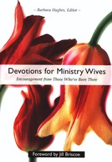 Devotions for Ministry Wives: Encouragement from Those Who've Been There - eBook