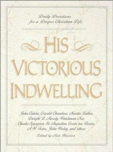 His Victorious Indwelling: Daily Devotions for a Deeper Christian Life - eBook