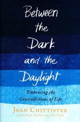 Between the Dark and the Daylight: Encountering and Embracing the Contradictions of Life