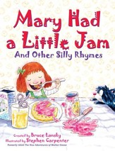 Mary Had a Little Jam: And Other Silly Rhymes - eBook