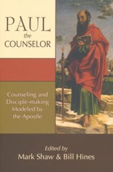 Paul the Counselor: Counseling and Disciple-making Modeled by the Apostle
