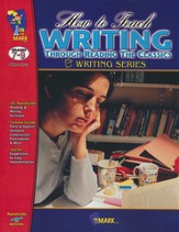 How to Teach Writing Through Reading Classics Grades 7-9