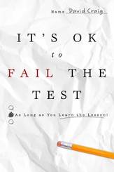 It's OK to Fail the Test: As Long as You Learn the Lesson! - eBook
